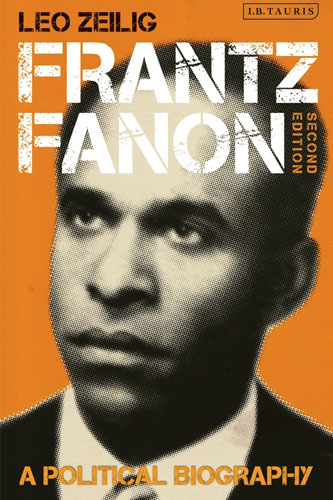Frantz Fanon - A Political Biography