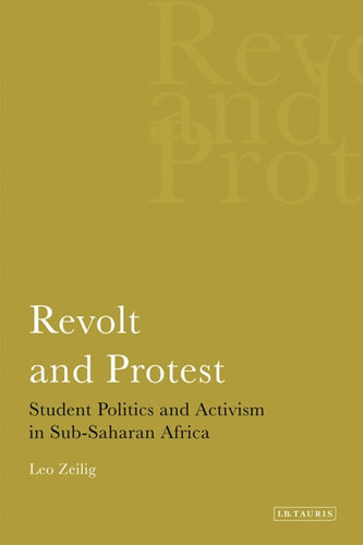 Revolt and Protest- Student Politics and Activism in Sub-saharan Africa